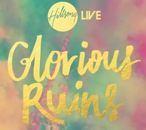 Life Supernatural Review of Hillsong Live album Glorious Ruins