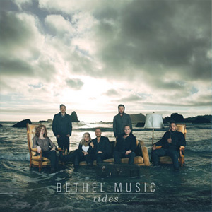 Bethel Music - Tides Review by Larry Sparks