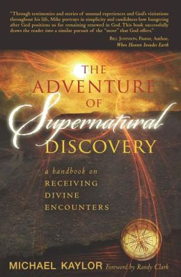 The Adventure of Supernatural Discovery by Michael Kaylor