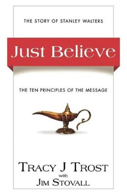 Just Believe by Tracy J Trost and Jim Stovall