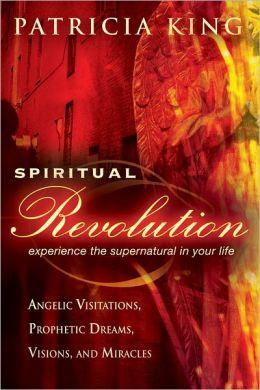 Spiritual Revolution Patricia King
