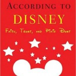 The Gospel According to Disney by Mark I Pinsky
