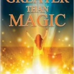Greater than Magic: The Supernatural Power of Faith by Becky Dvorak