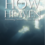 How to See Heaven (Book 1)